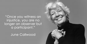 "Photo of June Callwood with quote: ""Once you witness an injustice, you are no longer an observer, but a participant."""