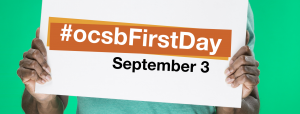 "photo of sign that reads ""#ocsbFirstDay September 3"""
