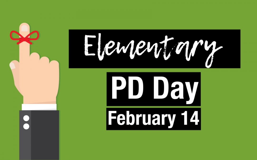 Elementary PD Day – February 14