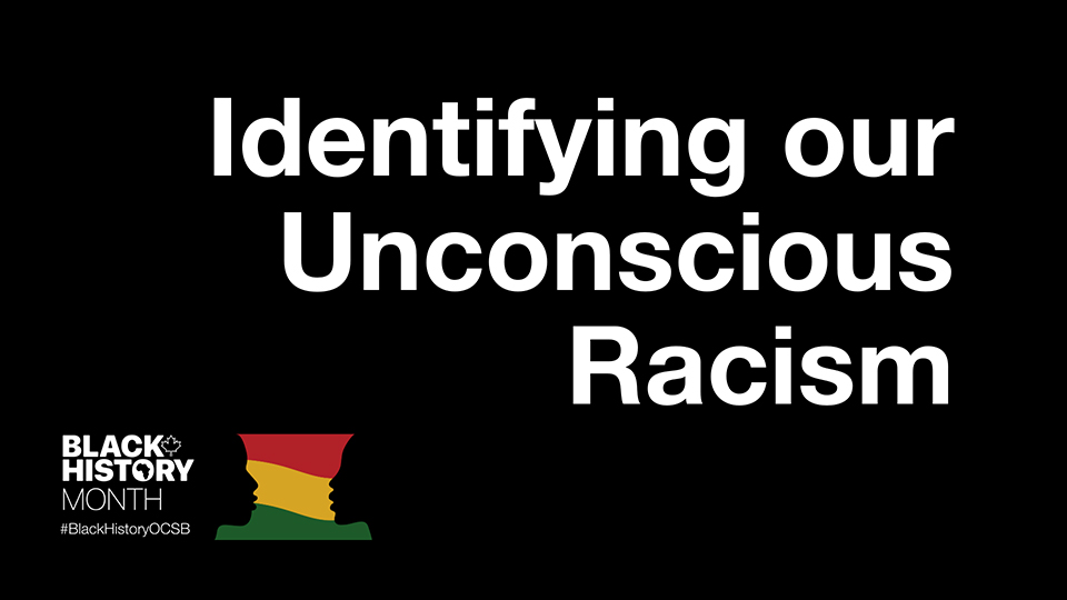 Identifying our Unconscious Racism