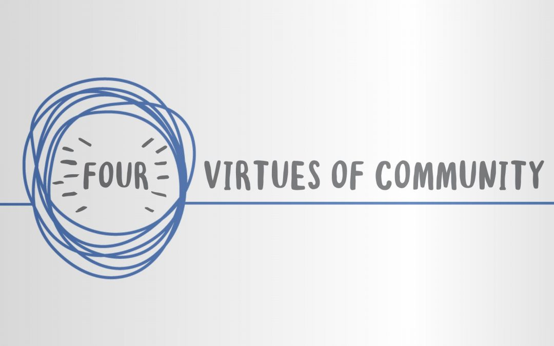 Four Virtues for Community