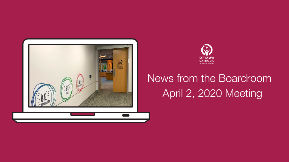 News from the Boardroom – April 2, 2020 Meeting