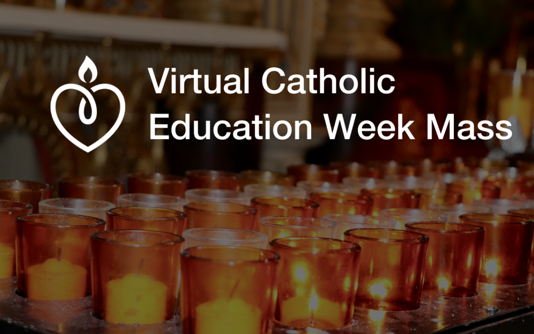 Join us for a virtual Catholic Education Week Mass