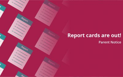 Report cards are out! – Parent Notice
