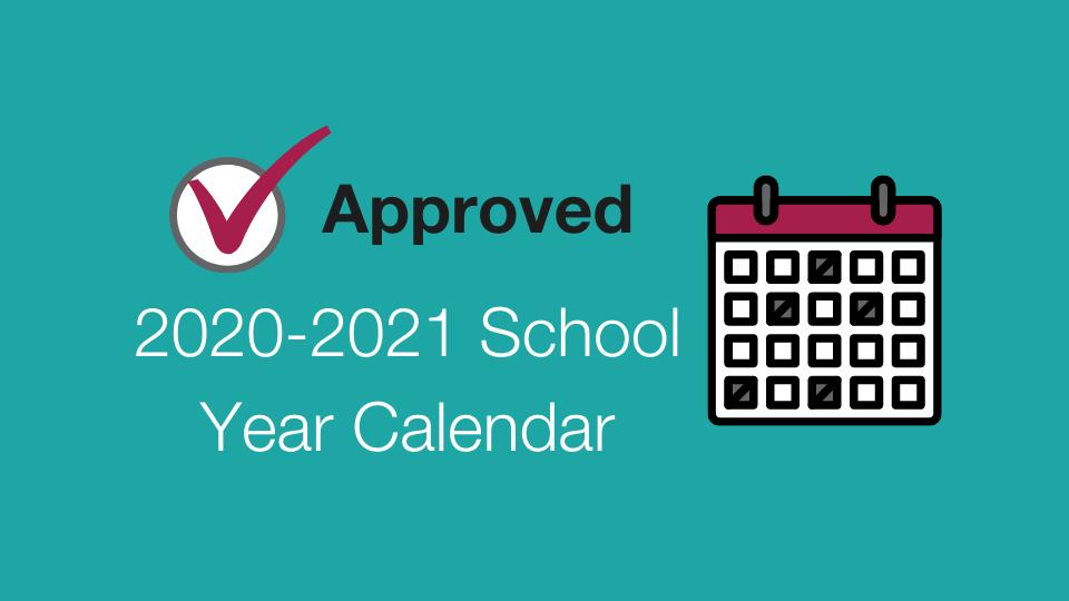 Approved 2020-2021 School Year Calendar