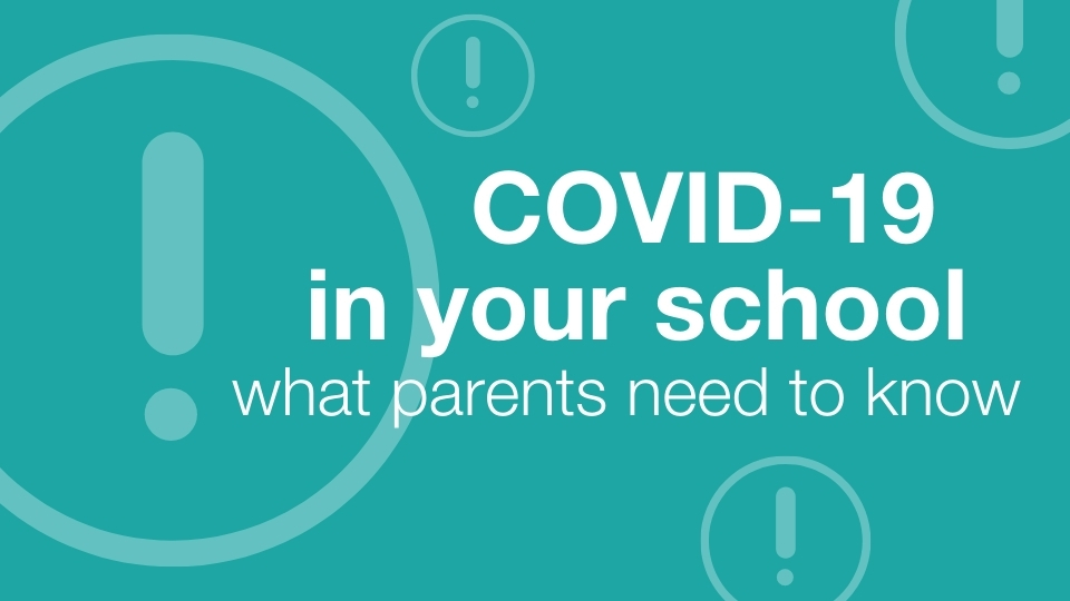 COVID-19 in your school: What parents need to know